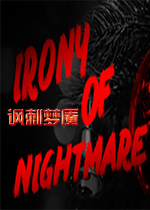 Irony Of Nightmare(讽刺梦魇)
