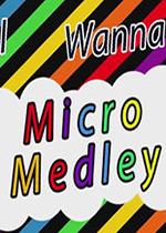 i wanna micro medley