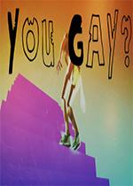 You Gay?