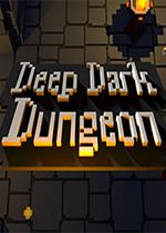 幽暗地牢(Deep Dark Dungeon)