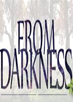 来自黑暗(From Darkness)