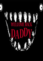 爸爸,欢迎回来(Welcome Back Daddy)