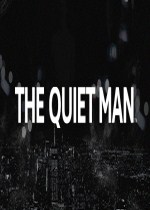 寂静之人(THE QUIET MAN™)