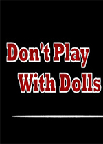 不要和玩偶玩(Dont Play With Dolls)