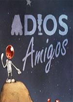 朋友再见(ADIOS Amigos)