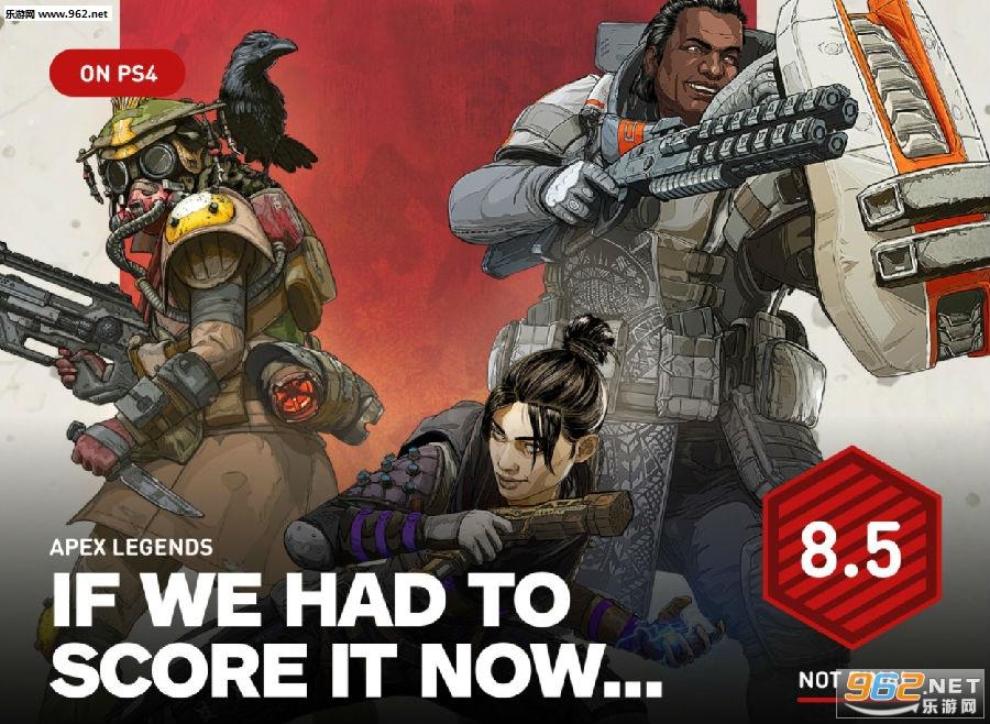 《Apex英雄》IGN临时评分8.5分:一流的大逃杀游戏